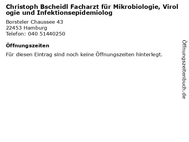 Christoph Bscheidl Facharzt für Mikrobiologie, Virologie und Infektionsepidemiolog in Hamburg: Adresse und Öffnungszeiten