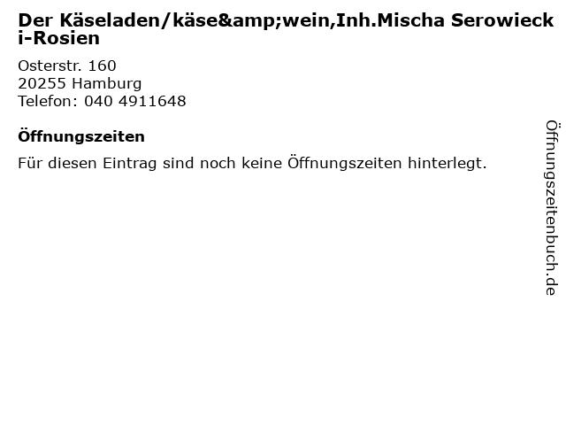 Der Käseladen/käse&wein,Inh.Mischa Serowiecki-Rosien in Hamburg: Adresse und Öffnungszeiten