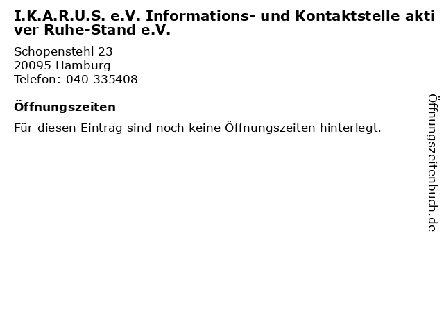 I.K.A.R.U.S. e.V. Informations- und Kontaktstelle aktiver Ruhe-Stand e.V. in Hamburg: Adresse und Öffnungszeiten