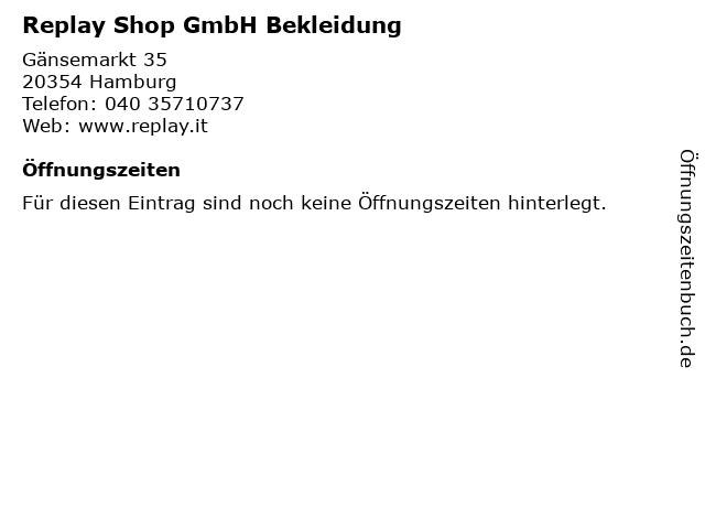 Replay Shop GmbH Bekleidung in Hamburg: Adresse und Öffnungszeiten