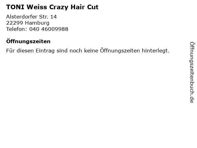 TONI Weiss Crazy Hair Cut in Hamburg: Adresse und Öffnungszeiten