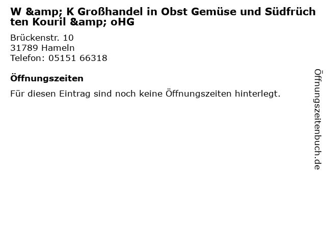 W & K Großhandel in Obst Gemüse und Südfrüchten Kouril & oHG in Hameln: Adresse und Öffnungszeiten