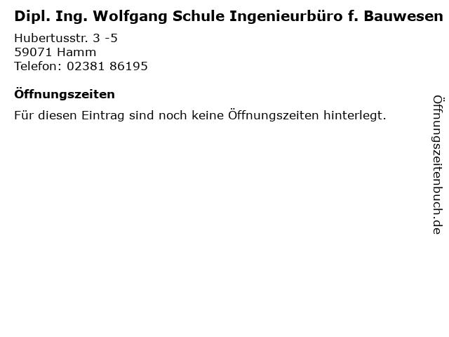 Dipl. Ing. Wolfgang Schule Ingenieurbüro f. Bauwesen in Hamm: Adresse und Öffnungszeiten
