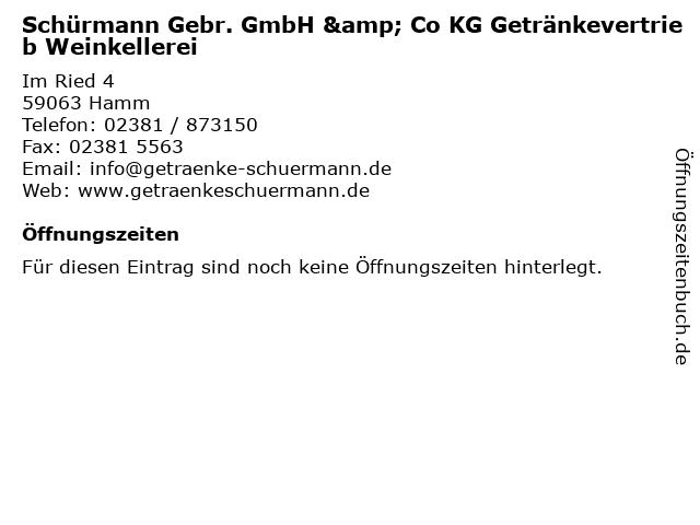 Schürmann Gebr. GmbH & Co KG Getränkevertrieb Weinkellerei in Hamm: Adresse und Öffnungszeiten