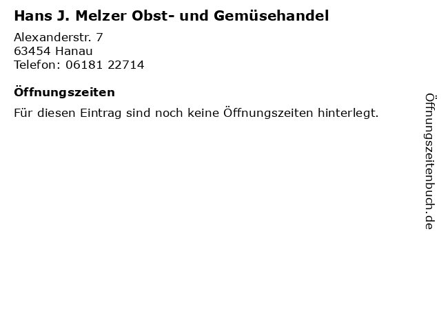 Hans J. Melzer Obst- und Gemüsehandel in Hanau: Adresse und Öffnungszeiten