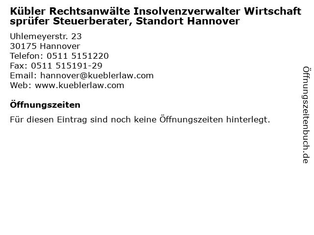 Kübler Rechtsanwälte Insolvenzverwalter Wirtschaftsprüfer Steuerberater, Standort Hannover in Hannover: Adresse und Öffnungszeiten