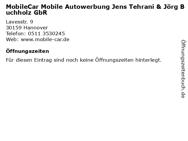 MobileCar Mobile Autowerbung Jens Tehrani & Jörg Buchholz GbR in Hannover: Adresse und Öffnungszeiten