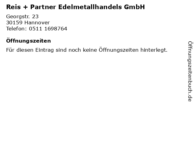 Reis + Partner Edelmetallhandels GmbH in Hannover: Adresse und Öffnungszeiten