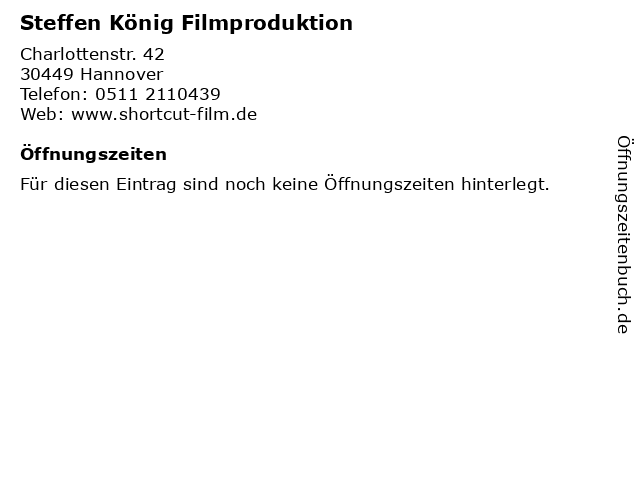 Steffen König Filmproduktion in Hannover: Adresse und Öffnungszeiten