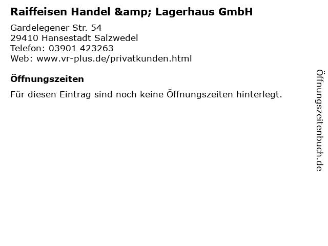 Raiffeisen Handel & Lagerhaus GmbH in Hansestadt Salzwedel: Adresse und Öffnungszeiten