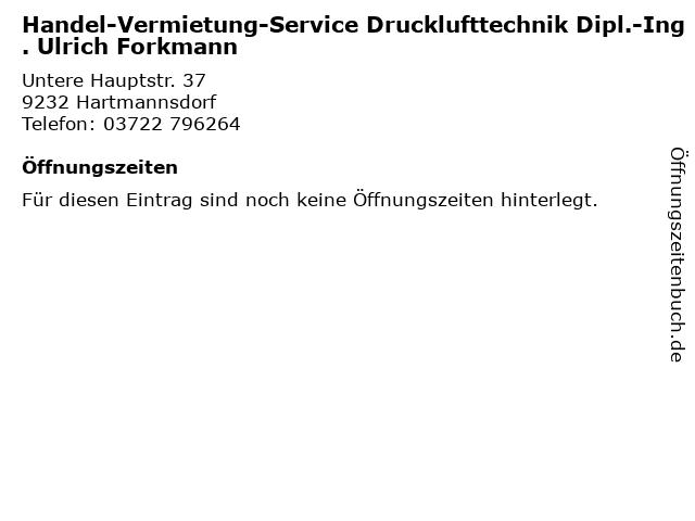 Handel-Vermietung-Service Drucklufttechnik Dipl.-Ing. Ulrich Forkmann in Hartmannsdorf: Adresse und Öffnungszeiten