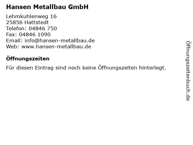Hansen Metallbau GmbH in Hattstedt: Adresse und Öffnungszeiten