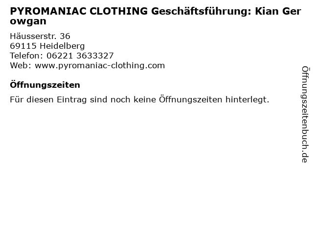 PYROMANIAC CLOTHING Geschäftsführung: Kian Gerowgan in Heidelberg: Adresse und Öffnungszeiten