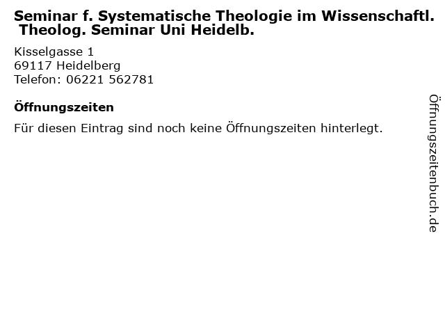 Seminar f. Systematische Theologie im Wissenschaftl. Theolog. Seminar Uni Heidelb. in Heidelberg: Adresse und Öffnungszeiten