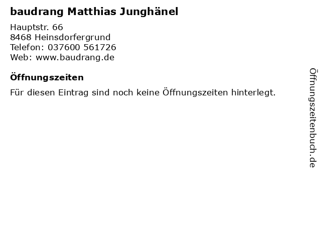 baudrang Matthias Junghänel in Heinsdorfergrund: Adresse und Öffnungszeiten