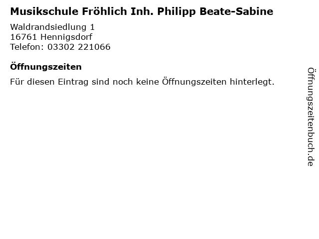 Musikschule Fröhlich Inh. Philipp Beate-Sabine in Hennigsdorf: Adresse und Öffnungszeiten