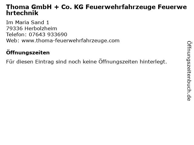 Thoma GmbH + Co. KG Feuerwehrfahrzeuge Feuerwehrtechnik in Herbolzheim: Adresse und Öffnungszeiten