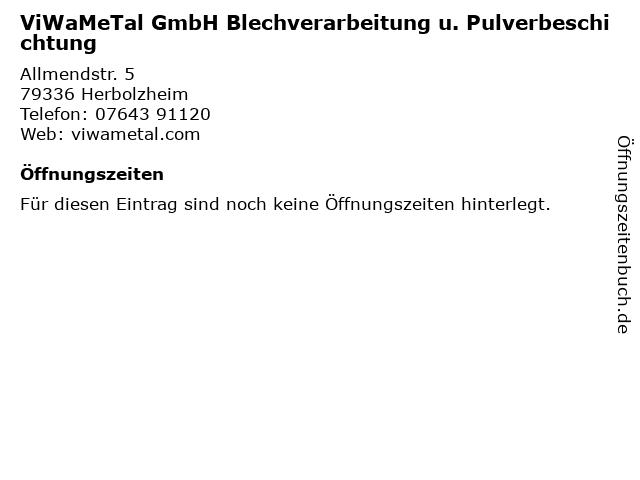 ViWaMeTal GmbH Blechverarbeitung u. Pulverbeschichtung in Herbolzheim: Adresse und Öffnungszeiten
