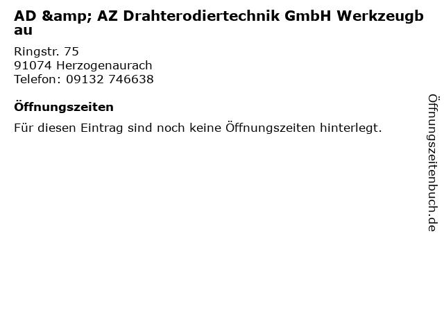 AD & AZ Drahterodiertechnik GmbH Werkzeugbau in Herzogenaurach: Adresse und Öffnungszeiten