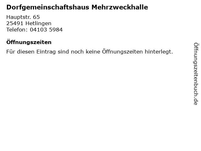 Dorfgemeinschaftshaus Mehrzweckhalle in Hetlingen: Adresse und Öffnungszeiten