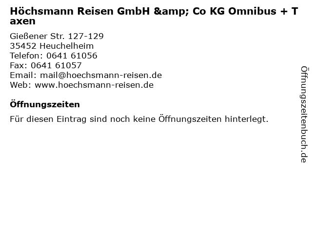 Höchsmann Reisen GmbH & Co KG Omnibus + Taxen in Heuchelheim: Adresse und Öffnungszeiten