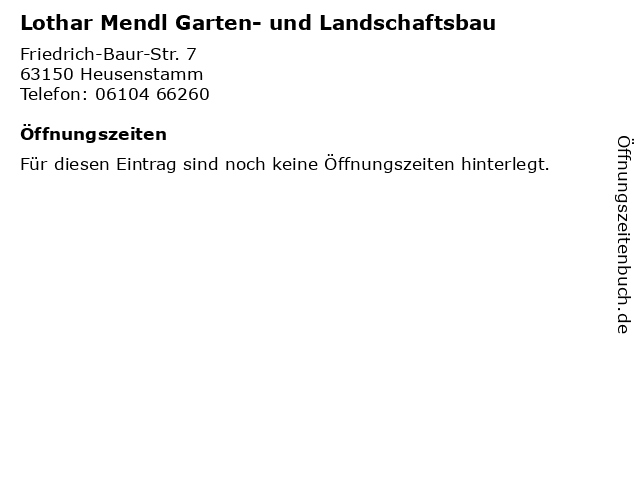 Lothar Mendl Garten- und Landschaftsbau in Heusenstamm: Adresse und Öffnungszeiten