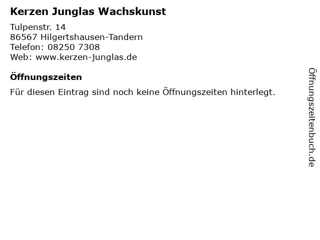 Kerzen Junglas Wachskunst in Hilgertshausen-Tandern: Adresse und Öffnungszeiten