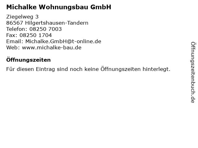 Michalke Wohnungsbau GmbH in Hilgertshausen-Tandern: Adresse und Öffnungszeiten