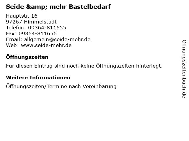 Seide & mehr Bastelbedarf in Himmelstadt: Adresse und Öffnungszeiten