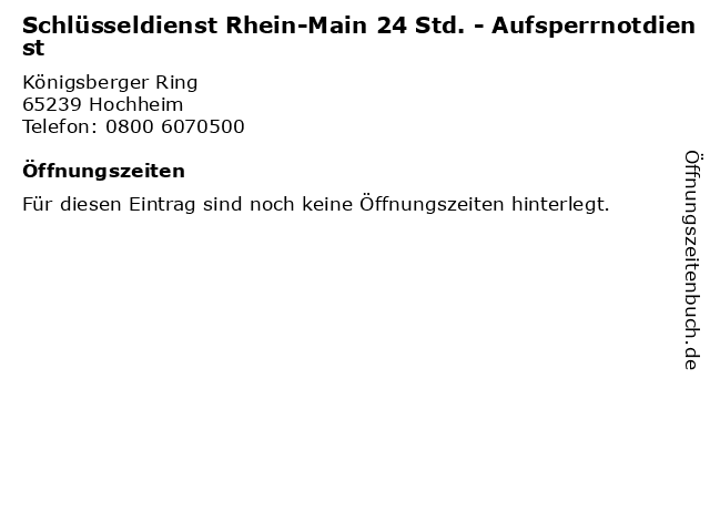 Schlüsseldienst Rhein-Main 24 Std. - Aufsperrnotdienst in Hochheim: Adresse und Öffnungszeiten