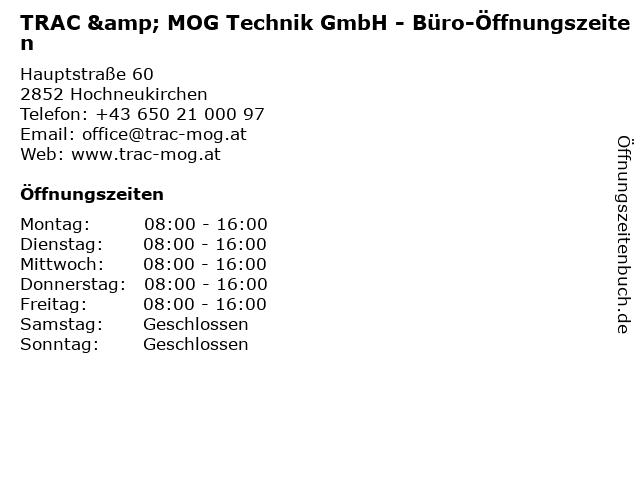 TRAC & MOG Technik GmbH - Büro-Öffnungszeiten in Hochneukirchen: Adresse und Öffnungszeiten