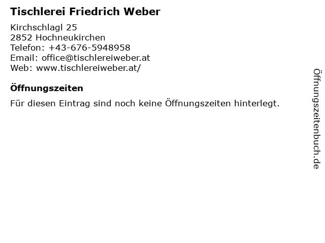 Tischlerei Friedrich Weber in Hochneukirchen: Adresse und Öffnungszeiten