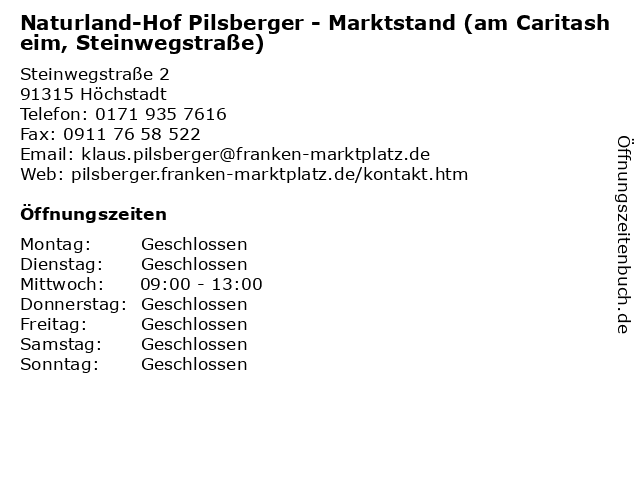 Naturland-Hof Pilsberger - Marktstand (am Caritasheim, Steinwegstraße) in Höchstadt: Adresse und Öffnungszeiten