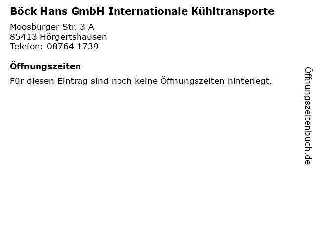 Böck Hans GmbH Internationale Kühltransporte in Hörgertshausen: Adresse und Öffnungszeiten