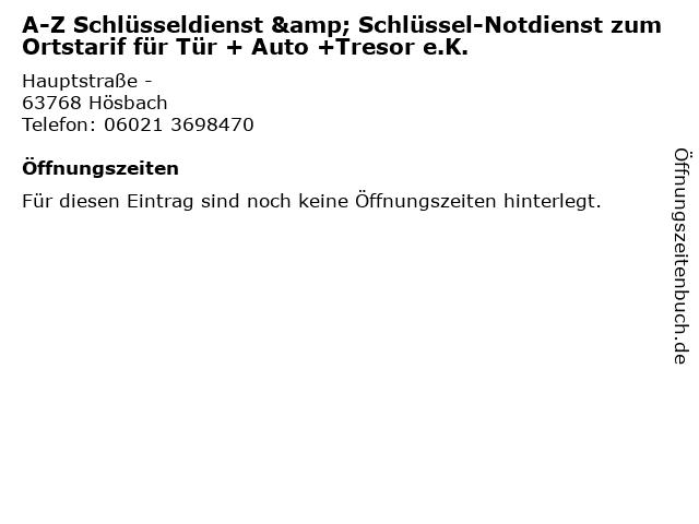 A-Z Schlüsseldienst & Schlüssel-Notdienst zum Ortstarif für Tür + Auto +Tresor e.K. in Hösbach: Adresse und Öffnungszeiten