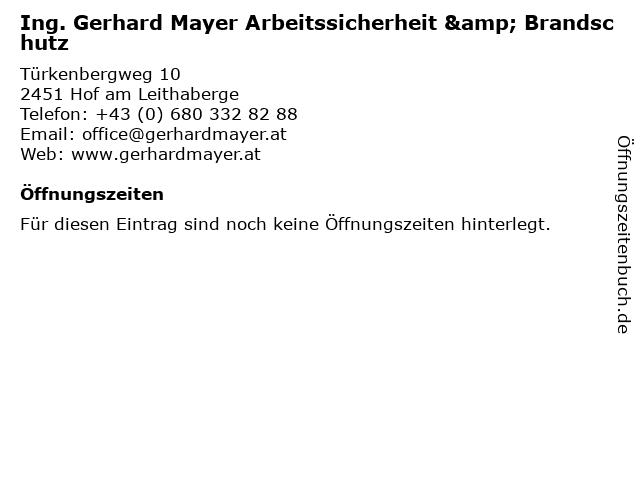 Ing. Gerhard Mayer Arbeitssicherheit & Brandschutz in Hof am Leithaberge: Adresse und Öffnungszeiten