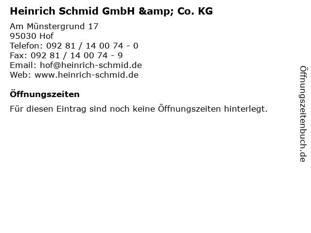 Heinrich Schmid GmbH & Co. KG in Hof: Adresse und Öffnungszeiten