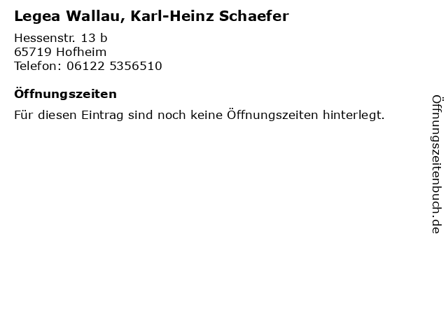 Legea Wallau, Karl-Heinz Schaefer in Hofheim: Adresse und Öffnungszeiten