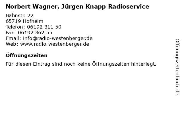 Norbert Wagner, Jürgen Knapp Radioservice in Hofheim: Adresse und Öffnungszeiten