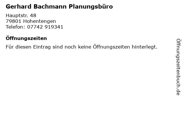 Gerhard Bachmann Planungsbüro in Hohentengen: Adresse und Öffnungszeiten