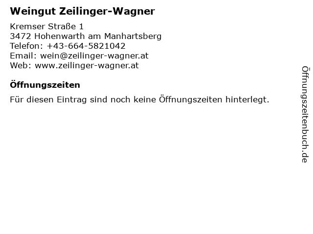Weingut Zeilinger-Wagner in Hohenwarth am Manhartsberg: Adresse und Öffnungszeiten