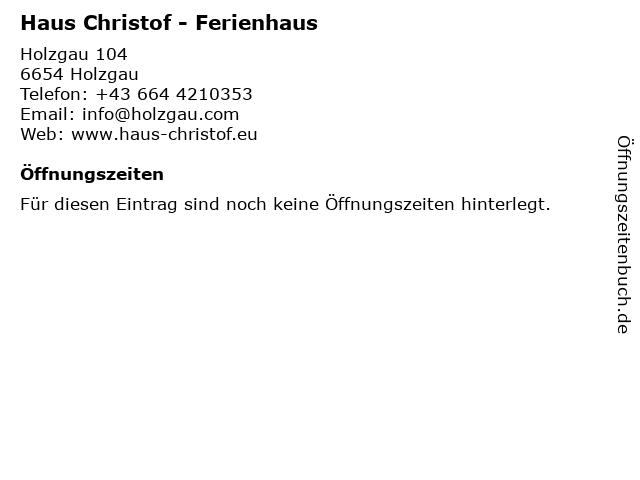 Haus Christof - Ferienhaus in Holzgau: Adresse und Öffnungszeiten