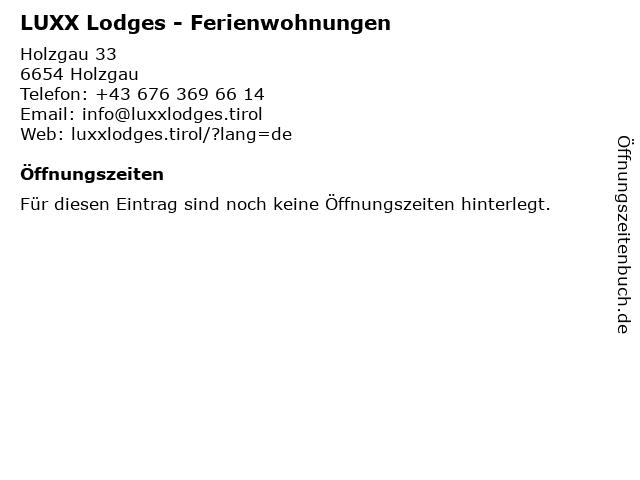 LUXX Lodges - Ferienwohnungen in Holzgau: Adresse und Öffnungszeiten