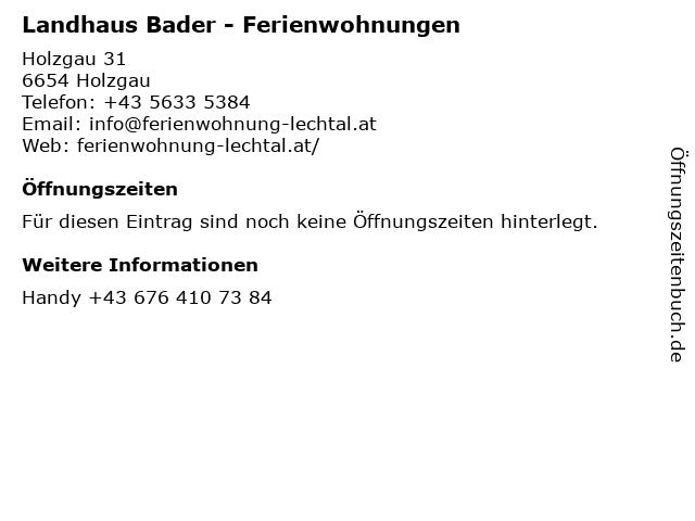 Landhaus Bader - Ferienwohnungen in Holzgau: Adresse und Öffnungszeiten