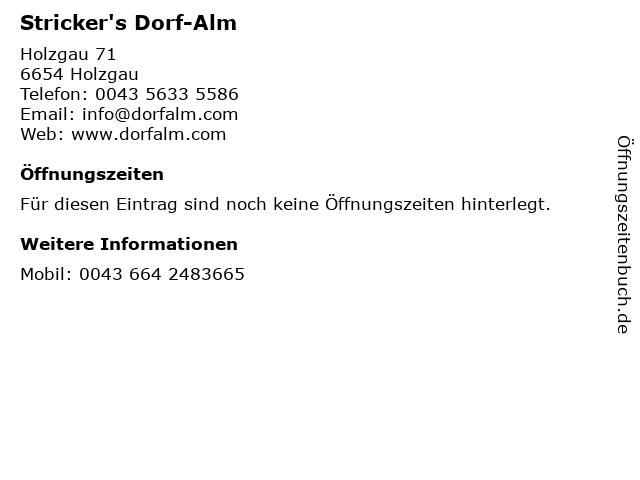 Stricker's Dorf-Alm in Holzgau: Adresse und Öffnungszeiten