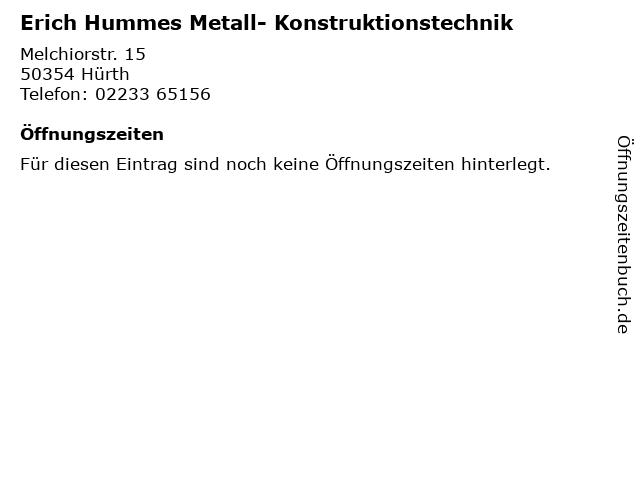 Erich Hummes Metall- Konstruktionstechnik in Hürth: Adresse und Öffnungszeiten