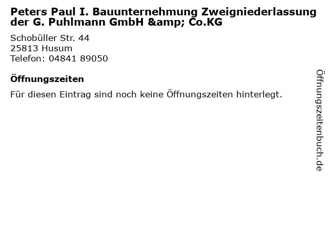 Peters Paul I. Bauunternehmung Zweigniederlassung der G. Puhlmann GmbH & Co.KG in Husum: Adresse und Öffnungszeiten