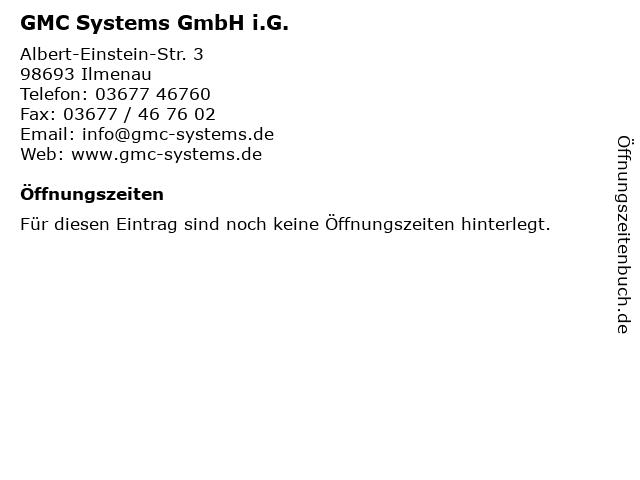 GMC Systems GmbH i.G. in Ilmenau: Adresse und Öffnungszeiten
