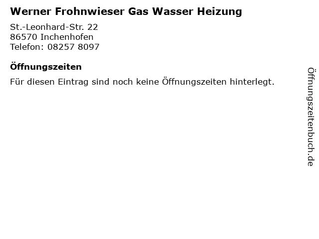 Werner Frohnwieser Gas Wasser Heizung in Inchenhofen: Adresse und Öffnungszeiten
