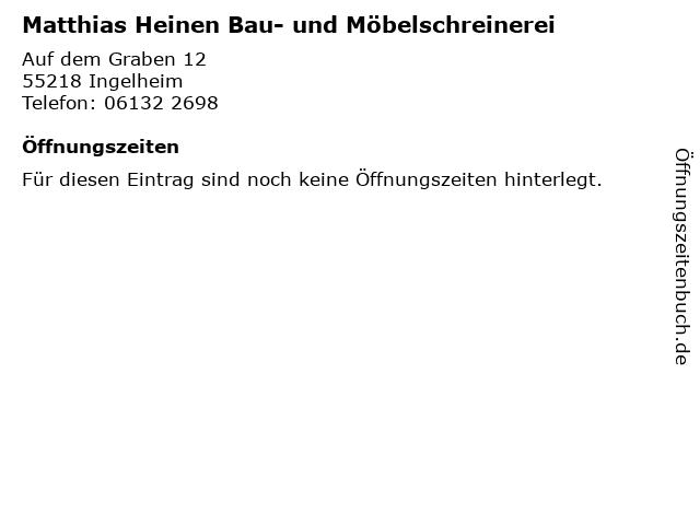 Matthias Heinen Bau- und Möbelschreinerei in Ingelheim: Adresse und Öffnungszeiten